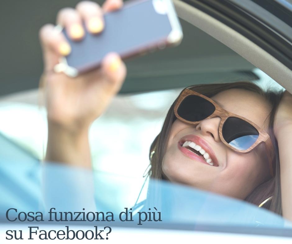 Cosa funziona di più su Facebook?