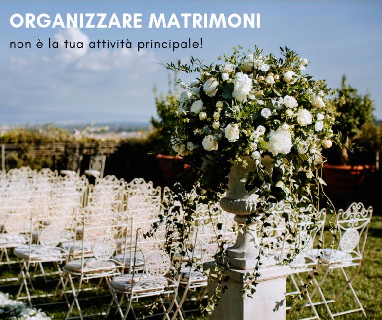 Organizzare Matrimoni non è la tua attività principale!