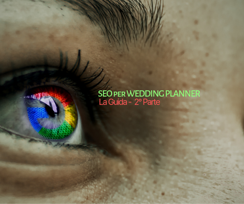 SEO per Wedding Planner. La Guida 2' parte