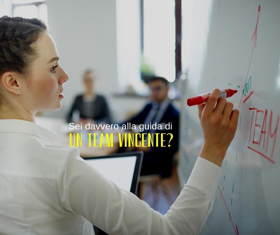Sei davvero alla guida di un Team Vincente?