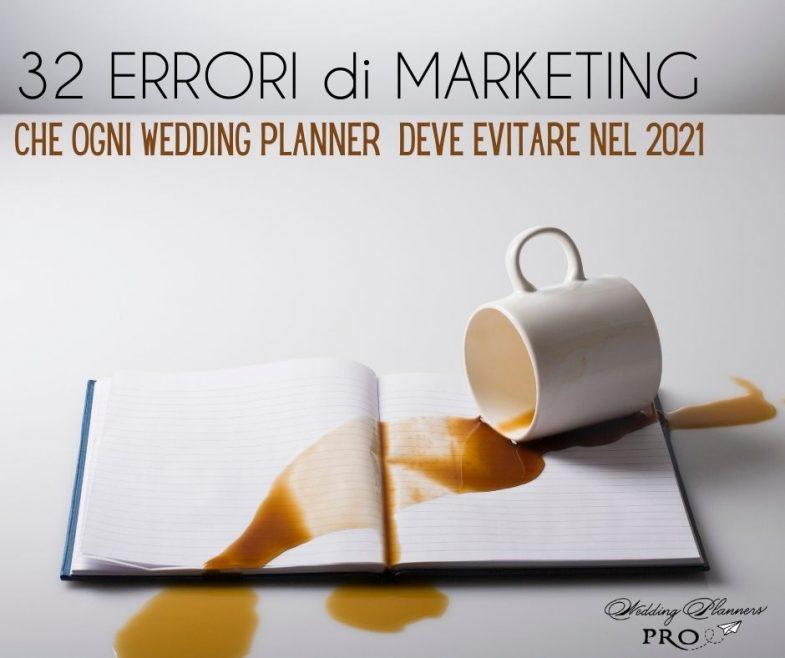 I 32 Errori di Marketing che ogni Wedding Planner deve evitare nel 2021