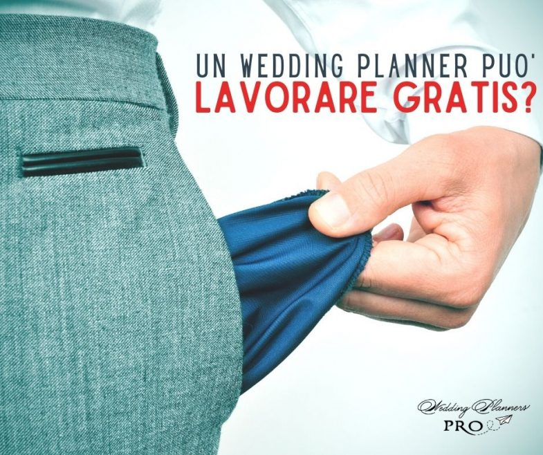 Una Wedding Planner può lavorare Gratis?