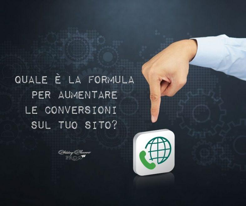 La Formula per aumentare le tue Conversioni