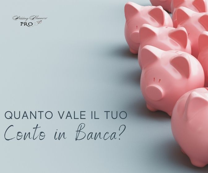 """Quanto vale il tuo """"Conto in Banca""""?"""
