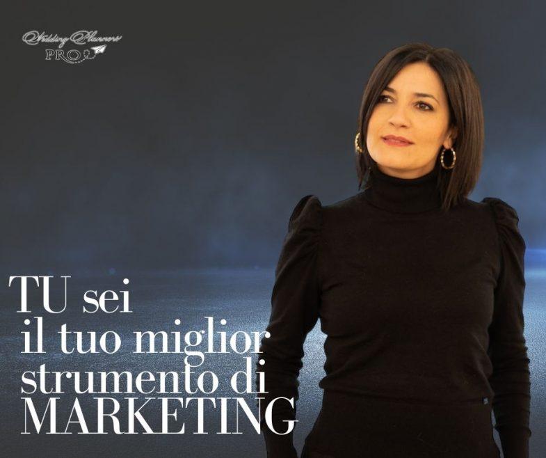 TU sei il tuo migliore strumento di marketing