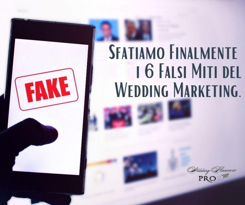 Sfatiamo i 6 Falsi miti del Wedding Marketing